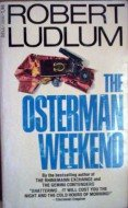 The Osterman Weekend by Ludlum, Robert