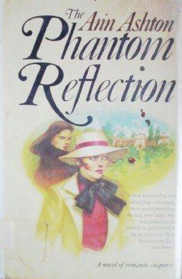 The Phantom Reflection by Ashton, Ann