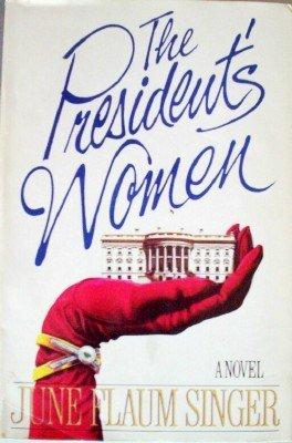 The President's Women by Singer, June Flaum