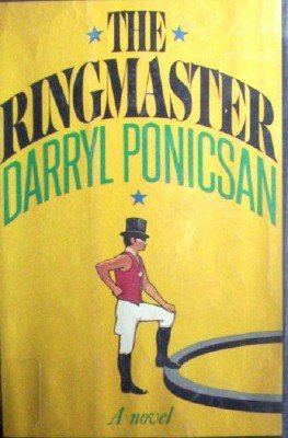 The Ringmaster by Ponicsan, Darryl