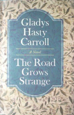 The Road Grows Strange by Carroll, Gladys Hasty