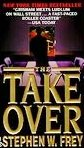 The Take Over by Frey, Stephen