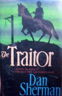 The Traitor by Sherman, Dan