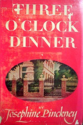 Three O'Clock Dinner by Pinckney, Josephine