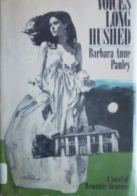 Voices Long Hushed by Pauley, Barbara Anne