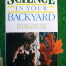 Science in Your Backyard by  Robert Gardner