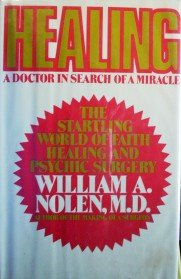 Healing: a Doctor in Search of a Miracle by  William Nolen