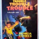 Nothing But Trouble, Trouble, Trouble by  Patricia Hermes