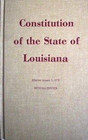Constitution of the State of Louisiana by  State of Louisiana