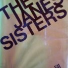 The Janes Sisters by  Moira Hill
