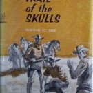 Trail of the Skulls by  Wayne C Lee