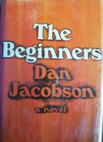 The Beginners by  Dan Jacobson