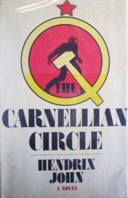 The Carnellian Circle by  Hendrix John