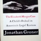 Hilary's Trial The Elizabeth Morgan Case by  Jonathan Groner