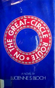 On the Great Circle-Route by Bloch, Lucienne