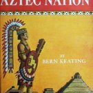 Life and Death of Aztec Nation Bern Keating (1st Signed