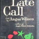 Late Call by Angus Wilson (HB 1965 G)
