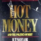 Hot Money and the Politics of Debt by Naylor (SC G)