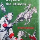 Land Beyond the Rivers by Edith Brockway (HB 1966 G)