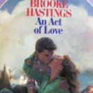 An Act of Love by Brooke Hastings # 79  (MMP 1983 G)