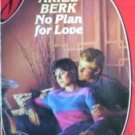 No Plan for Love by Ariel Berk (MMP 1986 G) Free Ship