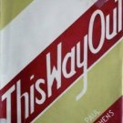 This Way Out by Paul Hutchens (HardCover 1946 G/G)