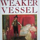The Weaker Vessel Antonia Fraser (HardCover 1984 G/G)