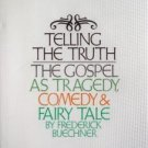 Telling the Truth by Frederick Buechner 1977, Hardcover