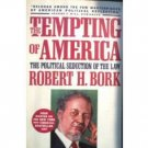 The Tempting of America by Robert Bork (SC 1st Ed G)