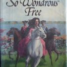 So Wondrous Free by Maryhelen Clague (1978, 1st Ed HB)