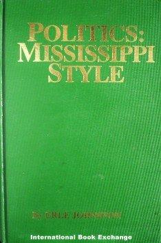 Politics Mississippi Style by Erle Johnston Hardcover