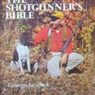 The Shotgunner's Bible George Laycock (SC 1969 G)