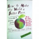 How to Make the World a Better Place Jeffrey Hollend