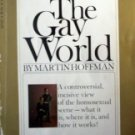 The Gay World by Martin Hoffman (MMP 1969 G) *