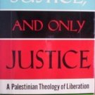 Justice and Only Justice by Naim Stifan Ateek (1989)