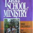 High School Ministry by Mike Yaconelli (HB 1986 G/G)