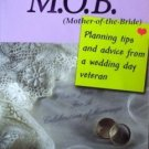 Notes for MOB M.O.B (Mother of The Bride) (SC 1999 VG)