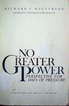 No Greater Power Richard C. Halverson (1986) Free Ship