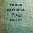 Found Faithful by Merrill Moore (HB 1953 G) *