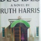 Decades by Ruth Harris (HB 1974 G/G) First Edition *