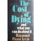 The Cost of Dying and What You Can Do About It (HB 1st)