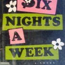 Six Nights a Week by Evelyn Hawes (HB 1971 First Ed G)*