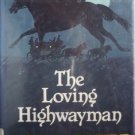 The Loving Highwayman by Helen Ashfield (HB 1983 G/G)