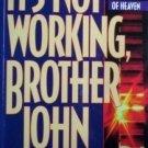It's Not Working, Brother John Avanzini (DV 1992 G)