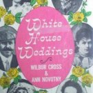 White House Weddings Wilbur Cross (HardCover 1967 G)