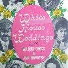 White House Weddings Wilbur Cross (HardCover 1967 G)