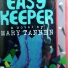 Easy Keeper by Mary Tannen (HB 1992 G) *
