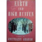 Earth and High Heaven by Gwethalyn Graham (HB 1944 G/G*