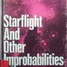 Starflight and Other Improbabilities Ben Bova (HB 1973)