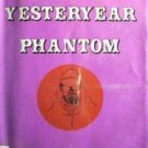The Yesteryear Phantom by W E  D Ross (HB 1971 G/G)